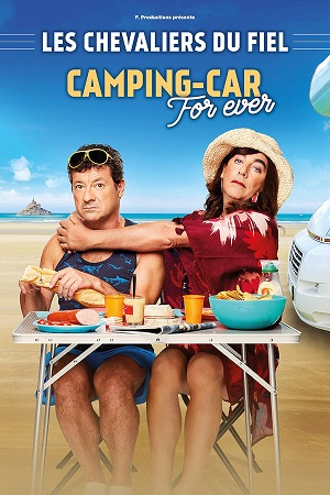 "Les Chevaliers du Fiel ""Camping-Car For Ever"""
